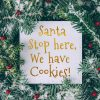 santa_stop_here_we_have_cookies-gold_christmas_removable_decoration